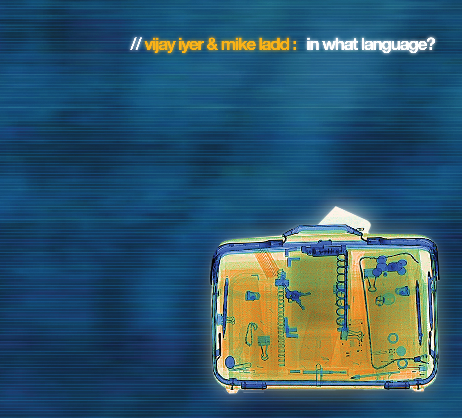 In What Language? - Vijay Iyer & Mike Ladd