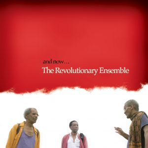 And Now... - The Revolutionary Ensemble