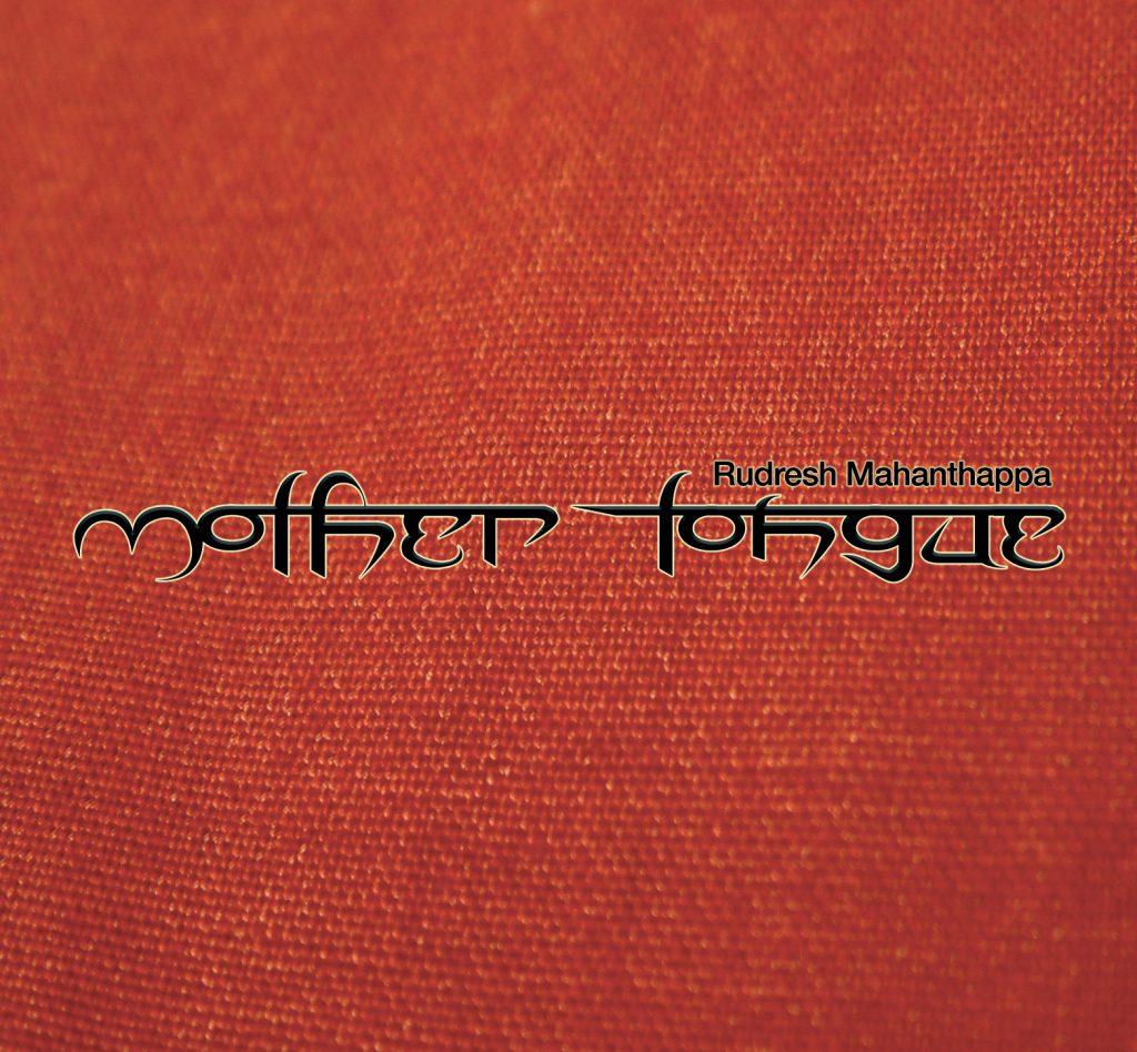 Mother Tongue - Rudresh Mahanthappa