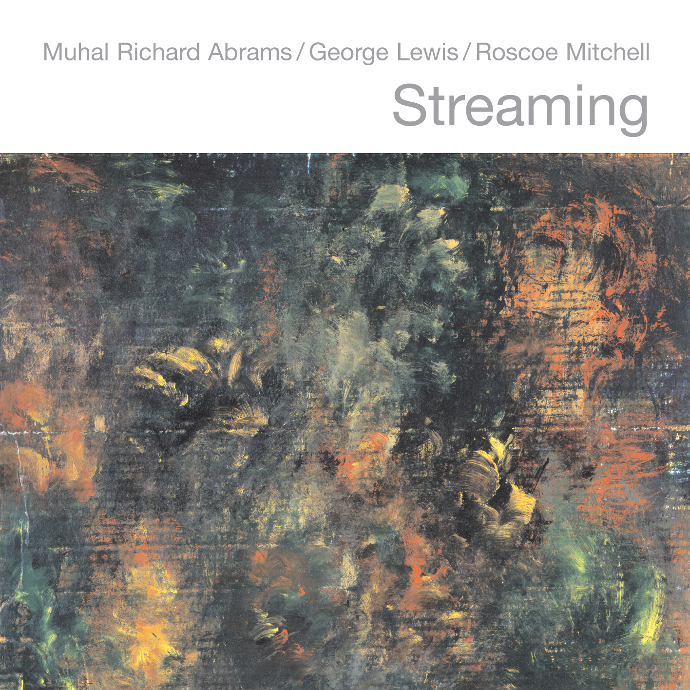 Streaming - Muhal Richard Abrams, George Lewis & Roscoe Mitchell