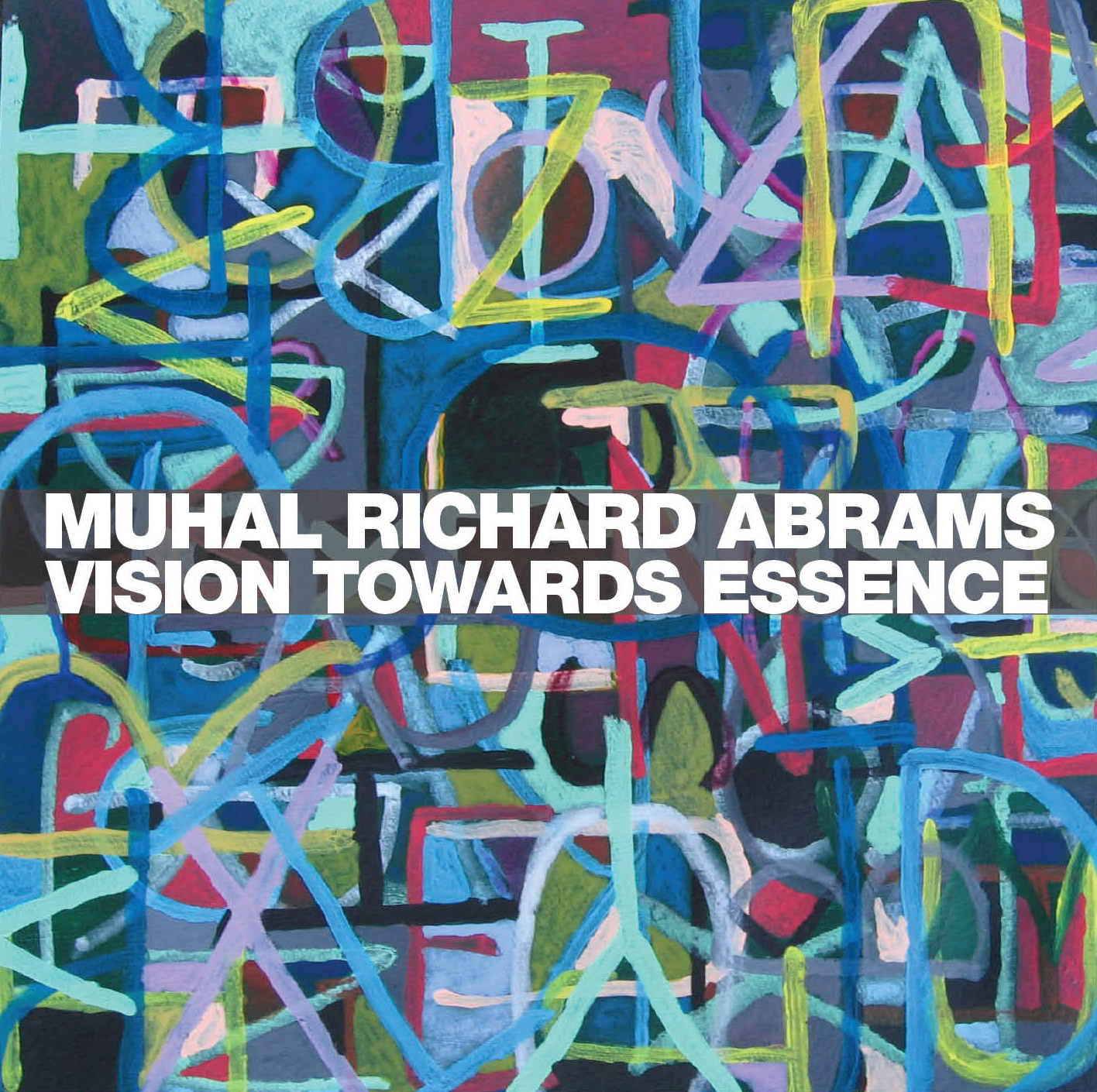 Vision Towards Essence - Muhal Richard Abrams