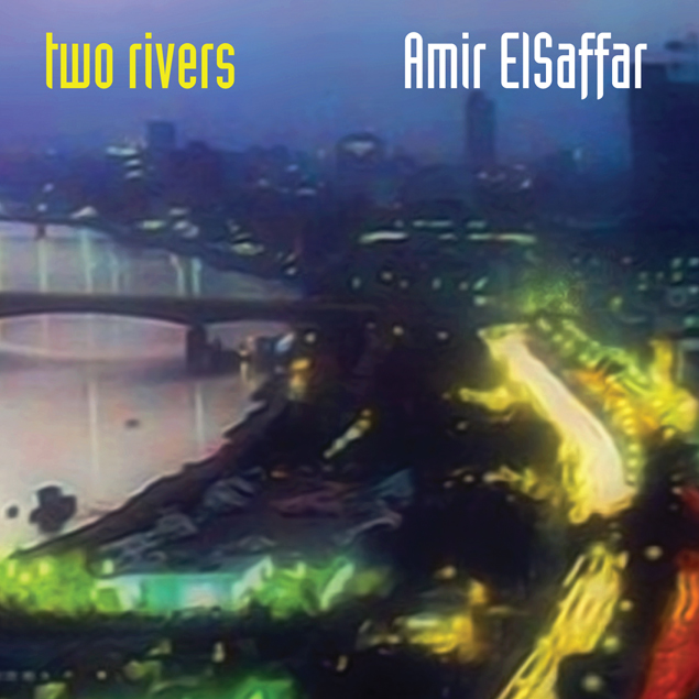 Two Rivers - Amir ElSaffar