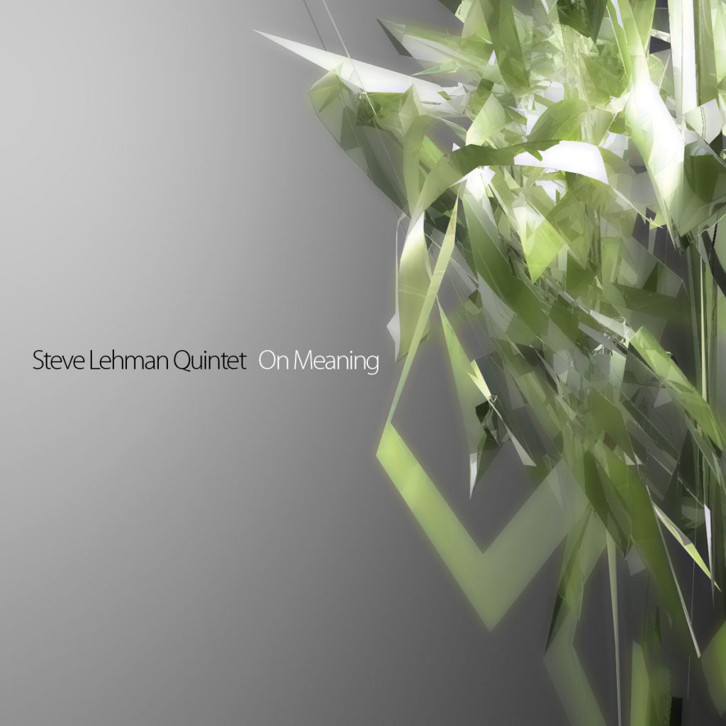 On Meaning - Steve Lehman Quintet