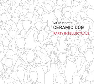 Party Intellectuals - Marc Ribot's Ceramic Dog
