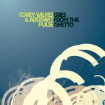 Cries from tha Ghetto - Corey Wilkes & Abstrakt Pulse