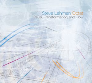 Travail, Transformation and Flow - Steve Lehman