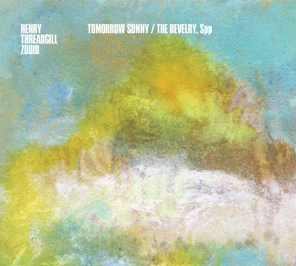 Tomorrow Sunny / The Revelry, Spp - Henry Threadgill