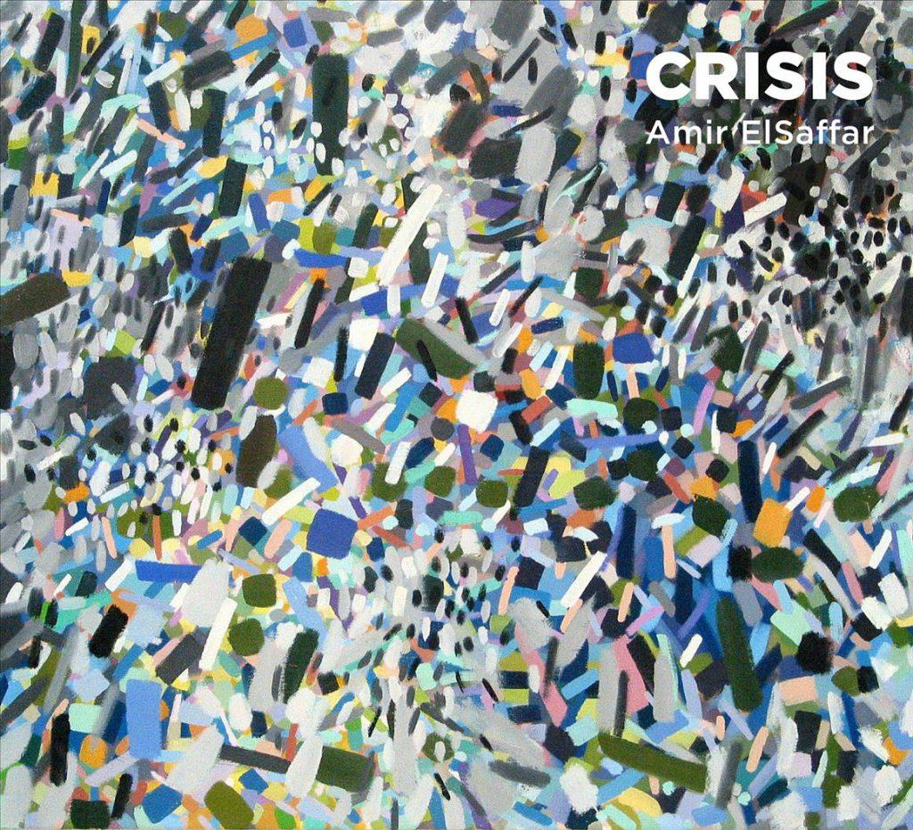 Crisis - Amir ElSaffar