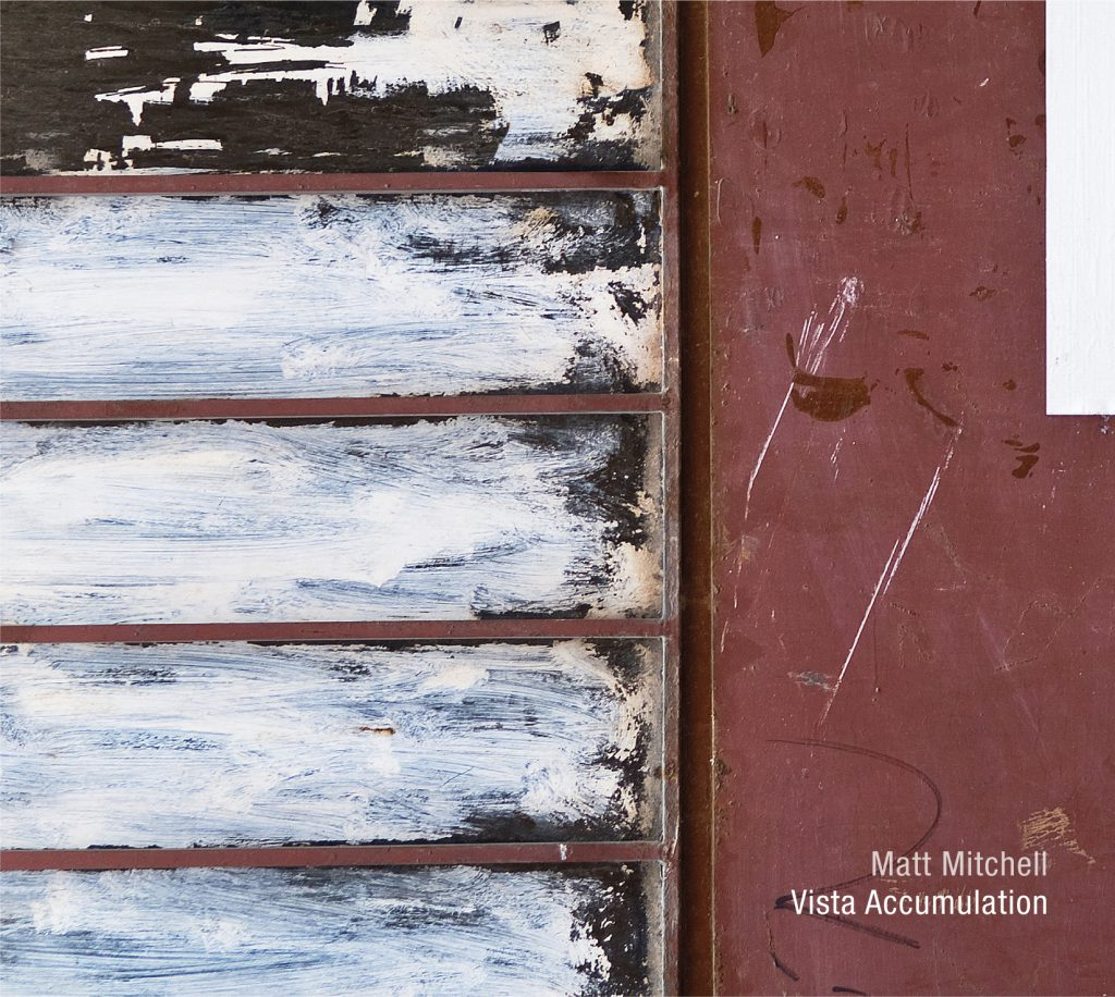 Vista Accumulation - Matt Mitchell