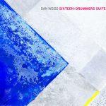 Sixteen: Drummer's Suite - Dan Weiss