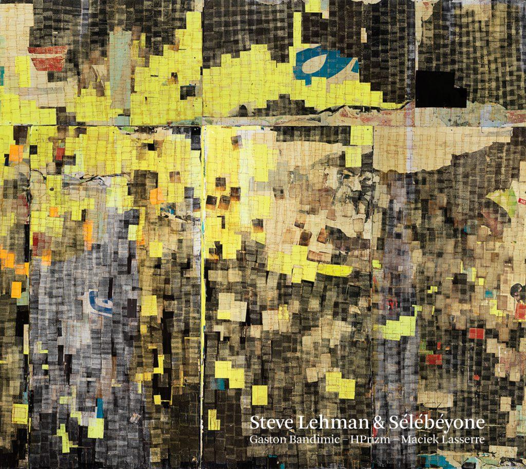 Sélébéyone - Steve Lehman