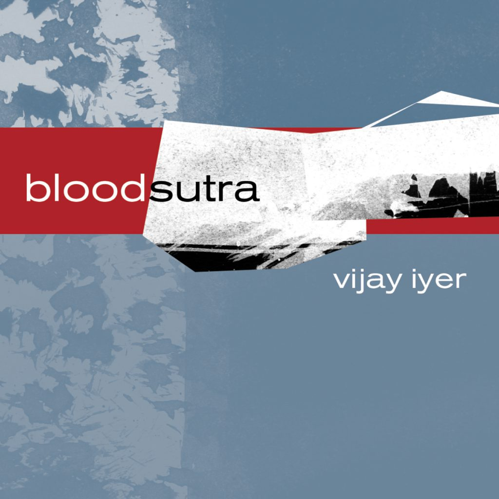 Bloodsutra - Vijay Iyer