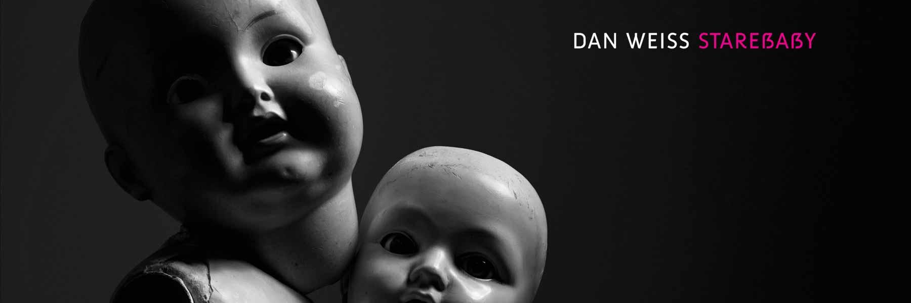 Dan Weiss - Starebaby
