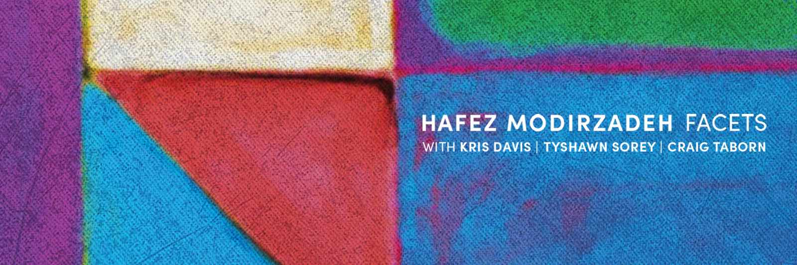Hafex Modirzadeh with Kris Davis, Tyshawn Sorry, Craig Taborn - Facets